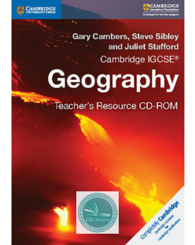 Cambridge IGCSE® Geography Teacher's Resource CD-ROM - CIE SOURCE
