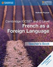 Cambridge IGCSE® and O Level French as a Foreign Language Teacher's Book