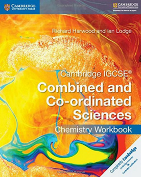 Cambridge IGCSE® Combined and Co-ordinated Sciences Chemistry Workbook (New 2017)