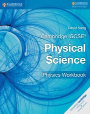 Cambridge IGCSE® Physical Science Physics Workbook