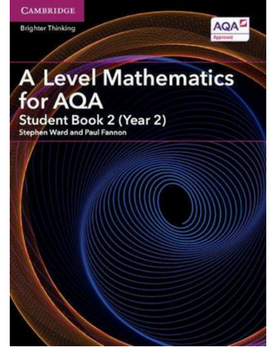 9781316644256, A Level Mathematics for AQA Student Book 2 (Year 2) (New 2017)