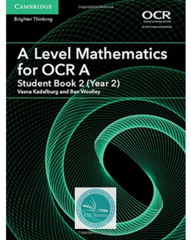 A Level Mathematics for OCR A Student Book 2 (Year 2) (New 2017)