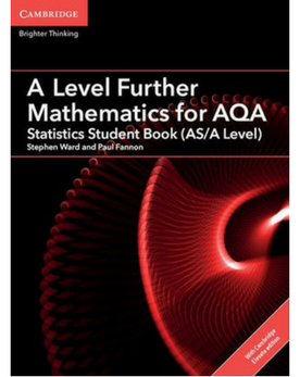 9781316644324, A/AS Level Further Maths for AQA Statistics Student Book with Cambridge Elevate enhanced edition (2 Years) NYP Due April 2019