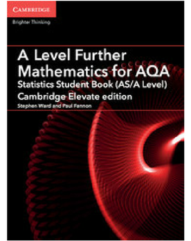 9781316644584, A Level Further Mathematics for AQA Statistics Student Book (AS/A Level) Cambridge Elevate Edition (1 Year) School Site Licence