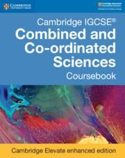 9781316646601, Cambridge IGCSE® Combined and Co-ordinated Sciences Coursebook Cambridge Elevate Enhanced Edition (November 2018)
