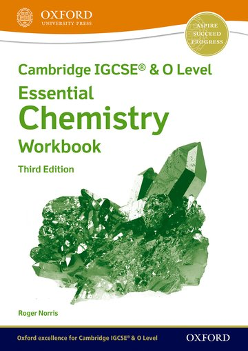 NEW Cambridge IGCSE & O Level Essential Chemistry: Workbook (Third Edition)