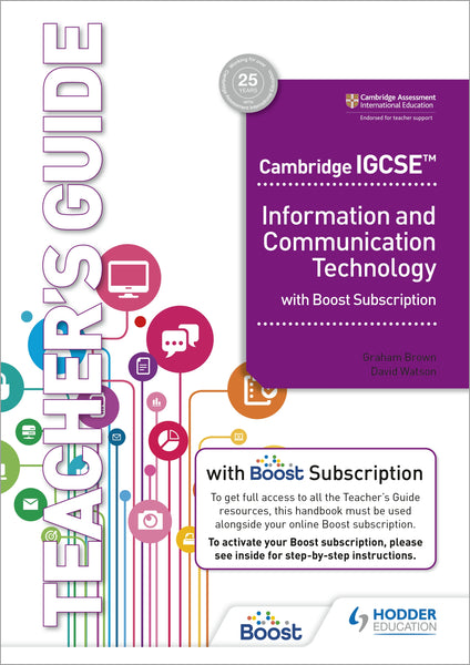 Cambridge IGCSEª Information and Communication Technology Teacher's Guide with Boost Subscription(NYP March 2021)
