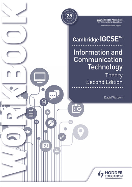 Cambridge IGCSEª Information and Communication Technology Theory Workbook Second Edition(NYP March 2021)