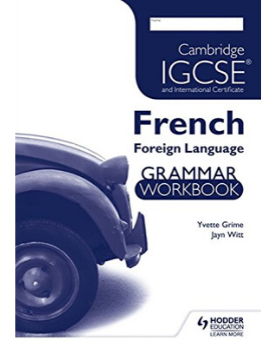 Cambridge IGCSE and Cambridge IGCSE (9–1) French Grammar Workbook