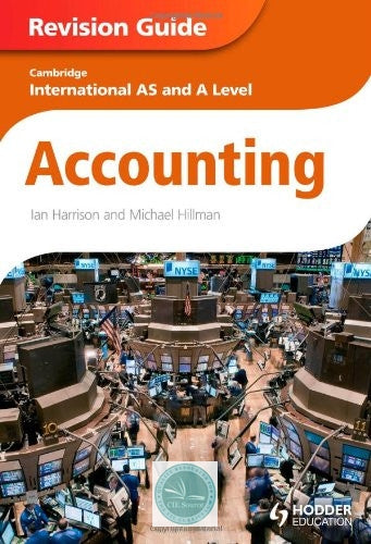 Cambridge International AS and A Level Accounting Revision Guide - CIE SOURCE
