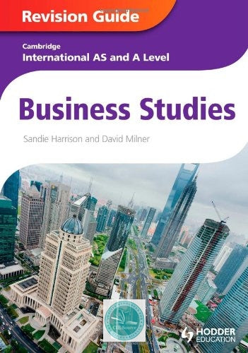 Cambridge International AS and A Level Business Studies Revision Guide - CIE SOURCE