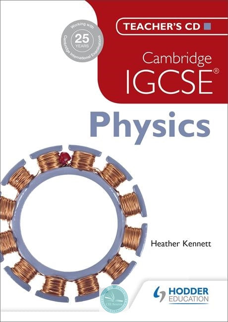 Cambridge IGCSE Physics: Teacher's CD