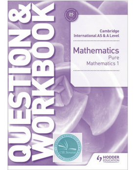 Cambridge International AS & A Level Mathematics Pure Mathematics 1 Question & Workbook (Releases September 2018)