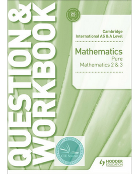 Cambridge International AS & A Level Mathematics Pure Mathematics 2 and 3 Question & Workbook [Releases September 2019)