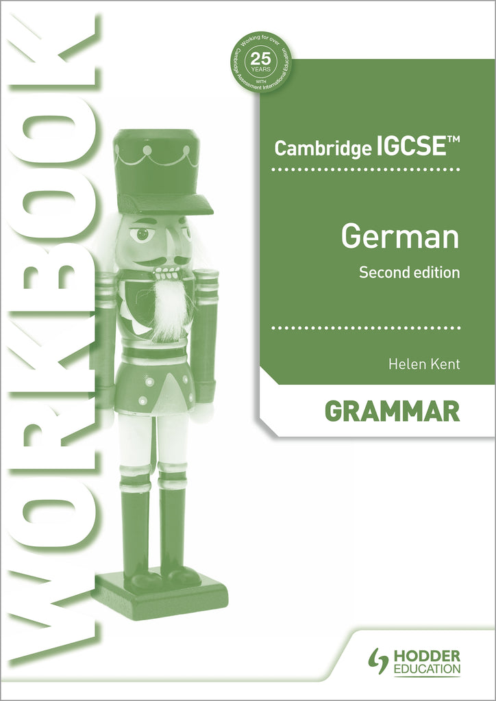 Cambridge IGCSE» German Grammar Workbook Second Edition (0525/7159) (NYP Due August 2019)