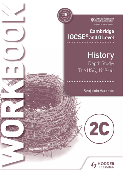 Cambridge IGCSE and O Level History Workbook 2C - Depth study: The United States, 1919–41 (New 2018)