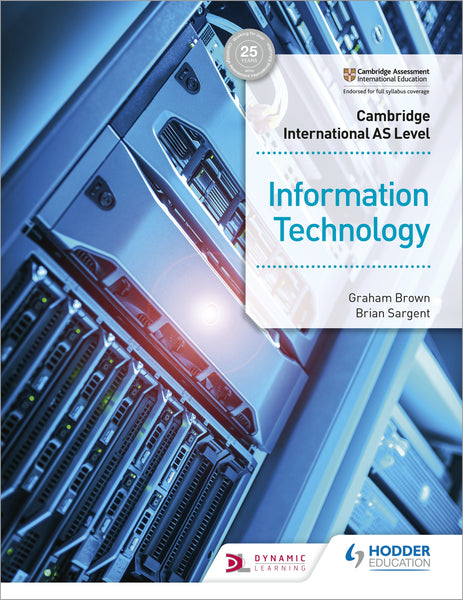 Cambridge International AS Level IT Student's Book (NYP Due June 2020)