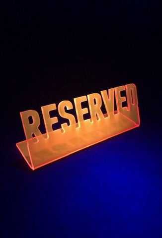 """Reserved"" Fluorescent Sign"