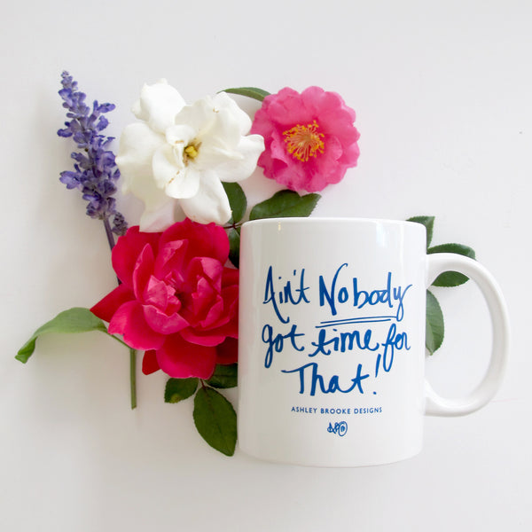 Ain't Nobody Got Time Coffee Mug-Mugs-Ashley Brooke Designs