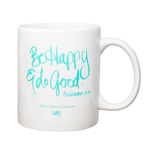 Be Happy & Do Good Coffee Mug-Mugs-Ashley Brooke Designs