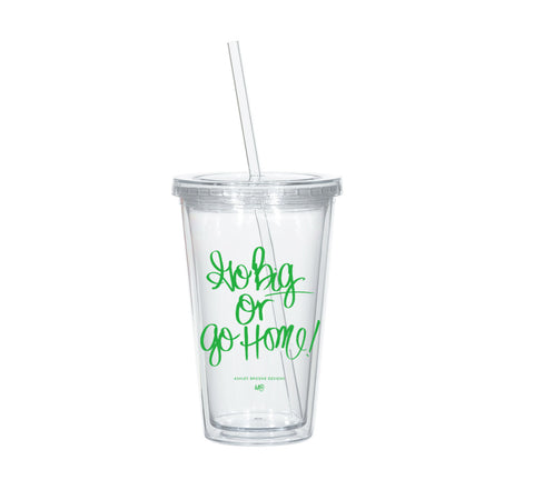 Go Big or Go Home Tumbler-Tumblers-Ashley Brooke Designs