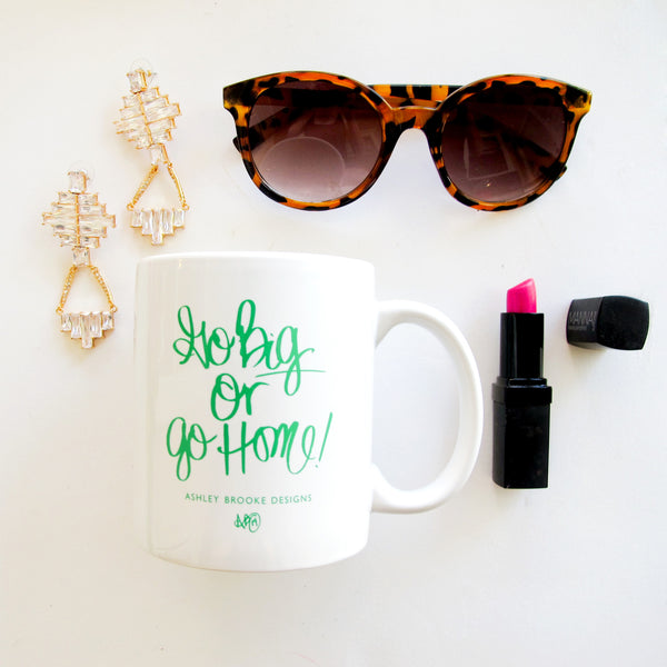 Go Big or Go Home Coffee Mug-Mugs-Ashley Brooke Designs