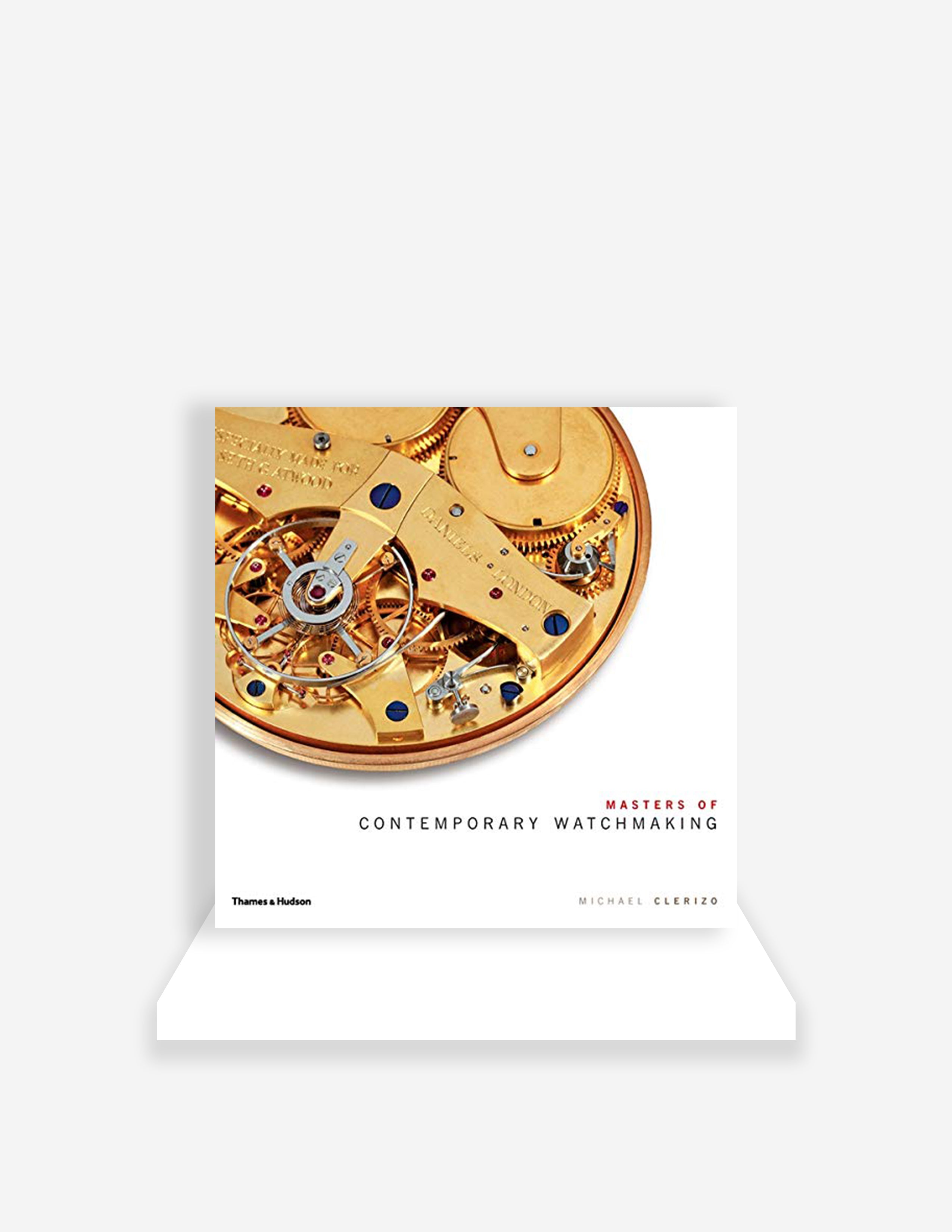 Masters of Contemporary Watchmaking book written by Michael Clerizo for A Collected Man London