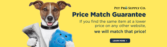 Price Match Guarantee at Pet Pro Supply Co.