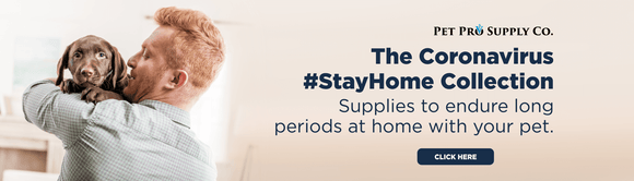 The #StayHome Collection at Pet Pro Supply Co.