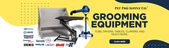 Grooming Equipment at Pet Pro Supply Co. - Tubs, Dryers, Tables, Clippers and Much More.