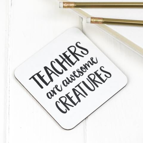 Teachers Are Awesome Creatures Coaster