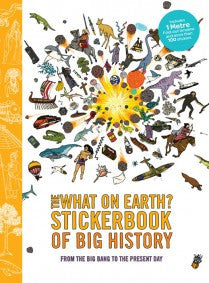 What on Earth? Big History Stickerbook