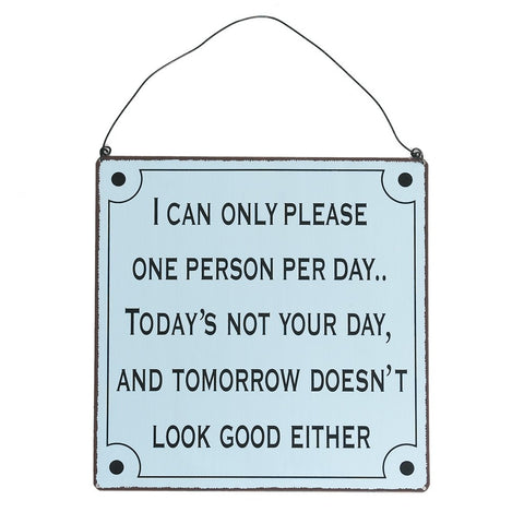 I Can Only Please One Person Metal Sign