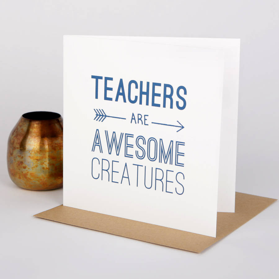 Teachers Are Awesome Creatures Card