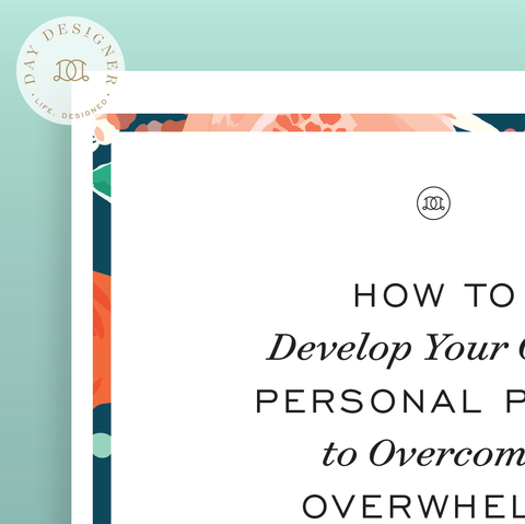 How to Develop Your Own Personal Plan to Overcome Overwhelm