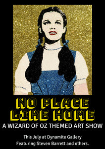 """No Place Like Home"" a Wizard Of Oz themed group exhibition"
