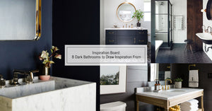 8 DARK BATHROOMS TO DRAW INSPIRATION FROM