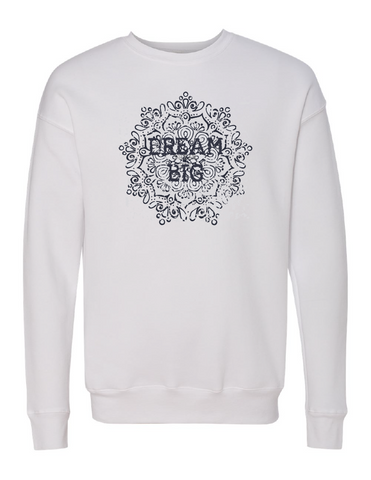 DREAM BIG Unisex Drop Shoulder Sweatshirt | Inspirational Fashion