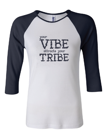 YOUR VIBE ATTRACTS YOUR TRIBE Womens Baseball Tee | Inspirational Fashion
