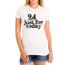 Just For Today Women's Classic Tee | Inspirational Fashion