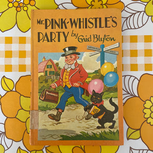 ENID BLYTON Mr Pink Whistles Party 1971 Collectable