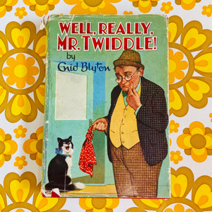 Well Really Mr Twiddle Enid Blyton Vintage Book