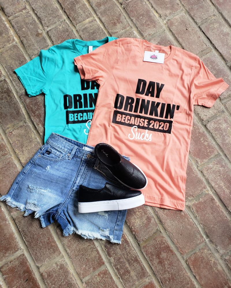 Day Drinkin Because 2020 Sucks Tee Coral