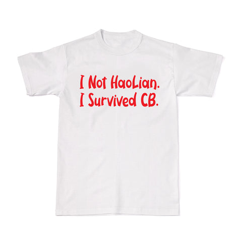 Tee-Saurus CB Tees - I Not Hao Lian, I Survived CB-Tshirt