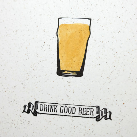 Drink Good Beer Letterpress and Watercolour Print - 5 x 7