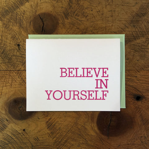 Believe in Yourself Letterpress Card