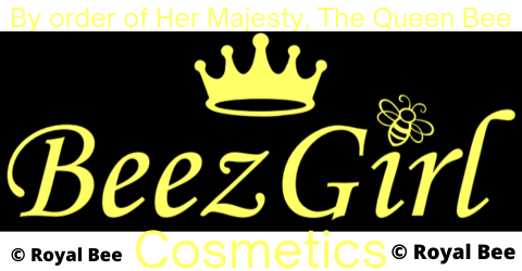 By order of Her Majesty, The Queen Bee, BeezGirl Cosmetics copyright Royal Bee