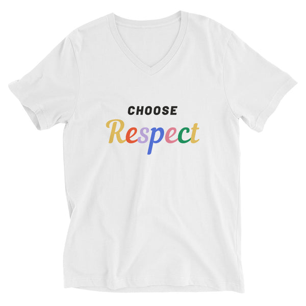 Choose Respect - Unisex Short Sleeve V-Neck T-Shirt
