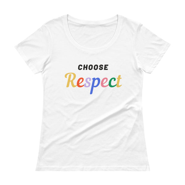 Choose Respect - Ladies' Scoopneck T-Shirt