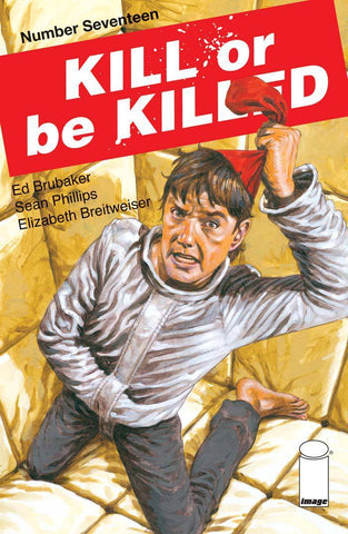 KILL OR BE KILLED #17 CVR A PHILLIPS (MR) (2018)